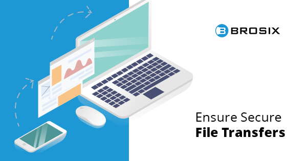 Ensure secure file transfer