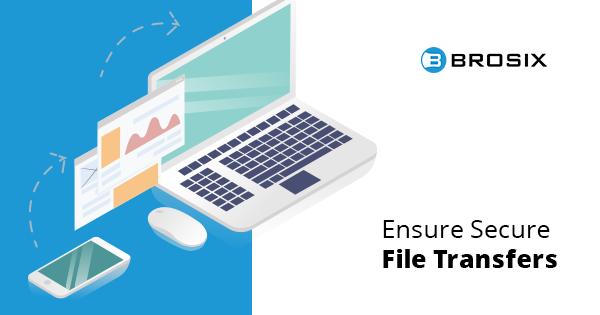 Ensure secure file transfer