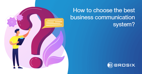 How to Choose the Best Business Communication System