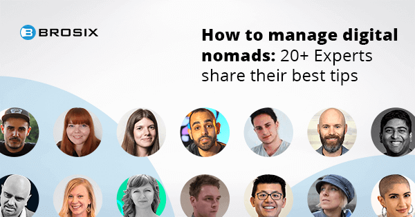 Experts Round Up Share their tips on How to manage Digital Nomads