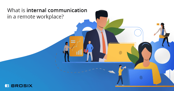 Internal communication in a remote workplace