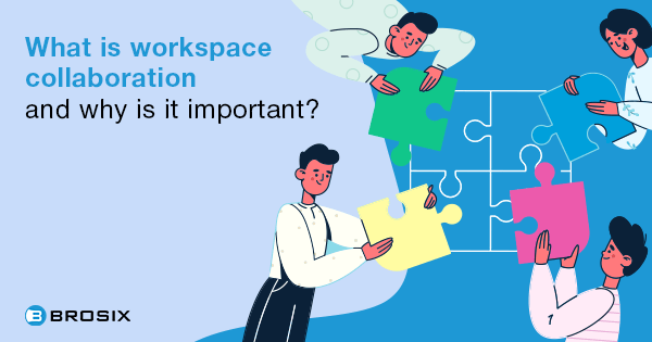 What is workspace collaboration and why is it important