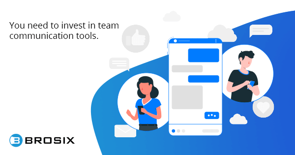 invest in team communication tools